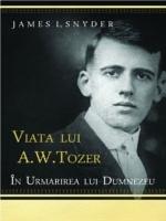 Viata lui  A W Tozer