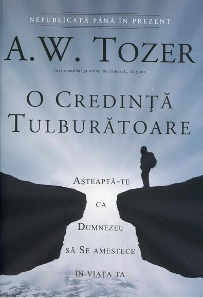 O  credinta tulburatoare de Tozer