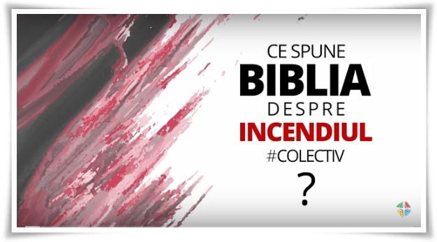 Ce spune Biblia despre incendiul de la Colectiv