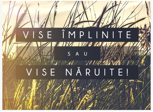vise implinite sau naruite
